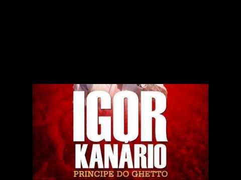 IGOR KANÁRIO - PRÍNCIPE DO GUETTO - MUSICA NOVA - 23/12/2012
