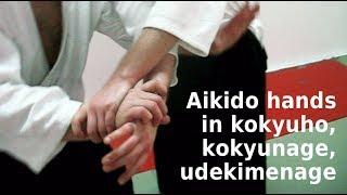 Aikido Hands In Kokyuho, Kokyunage, And Udekimenage
