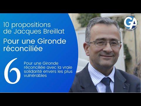 ' 6/10 propositions de Jacques Breillat pour une Gironde Réconciliée '