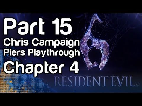 Resident Evil 6 - Gameplay Part 15 - Chris Campaign, Piers Playthrough, Chapter 4 (1080p, Xbox 360)