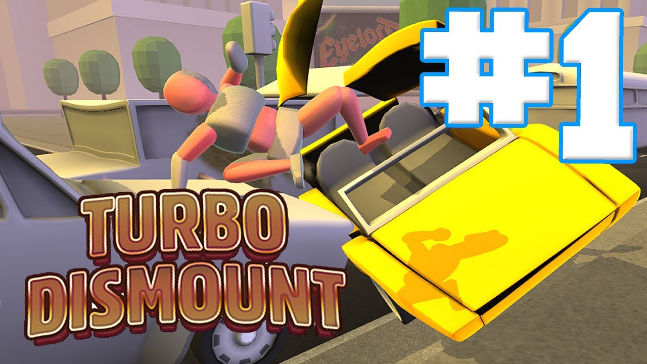 Turbo Dismount - #1 - LET THE CHAOS BEGIN!! w/Hypercore Ripper ...