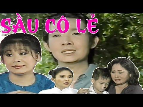 Cải Lương : Sầu Cô Lẻ ( Cải Lương Xã Hội 2017 Hài Hước )