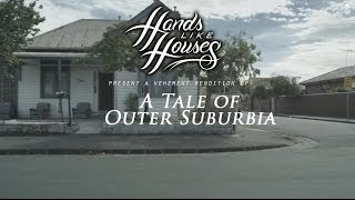 Hands Like Houses - A Tale of Outer Suburbia