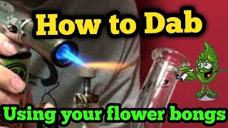 How To Dab In Your Old Bongs