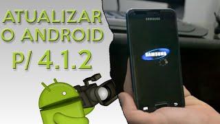 Atualizar Versão Do Android [4.1.2] (Galaxy S2 Lite
