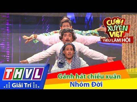 THVL | Cười xuyên Việt - Tiếu lâm hội | Tập 4: Gánh hát chiều xuân - Nhóm Đời