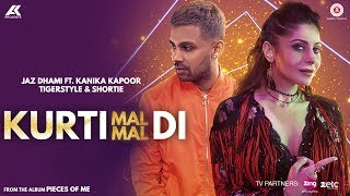 Kurti Mal Mal Di – Jaz Dhami – Kanika Kapoor Punjabi Video Download New Video HD