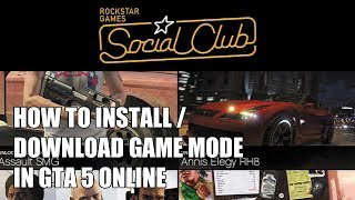 "GTA 5 Online ""HOW TO INSTALL / DOWNLOAD GAME MODE"" From"
