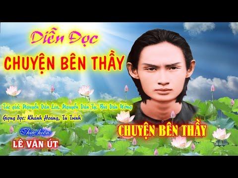 CHUYỆN BÊN THẦY-Giọng đọc: Khánh Hoàng, Tú Trinh-Thực hiện: Lê Văn Út
