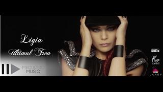 Ligia - Ultimul tren (VideoClip Original)