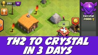 Clash Of Clans TH2 To Crystal In 3 Days! Speed Raiding
