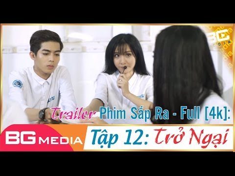 Phim Sắp Ra Tập 12 Trailer: TRỞ NGẠI | Phim Học Sinh Cấp 3 - Phim Hay 2017 | BG MEDIA