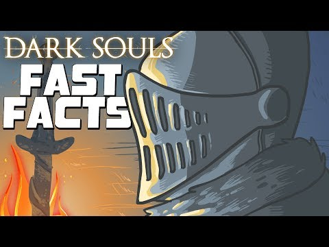 Dark Souls - Fast Facts!