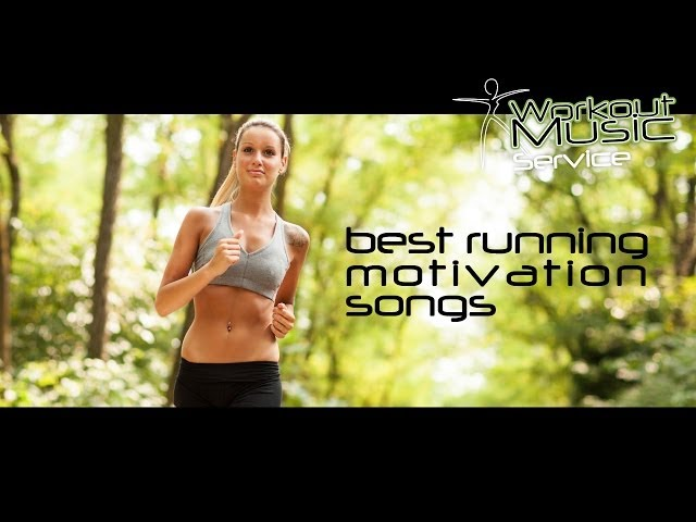 Best Running Motivation Songs