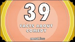 39 Facts About Comedy - mental_floss on YouTube (Ep.209)