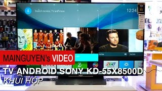 Khui hộp Sony KD-55X8500D - TV Android 4K chuẩn mực, 55 inches, HDR, mỏng 11.2mm