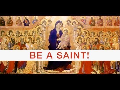 BE A SAINT!