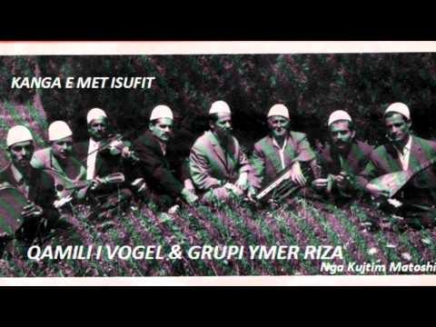 QAMILI I VOGEL- GRUPI YMER RIZA - KANGA E MET ISUFIT.