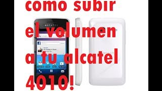 Tutorial /Como Subir El Volumen A Tu Alcatel One Touch