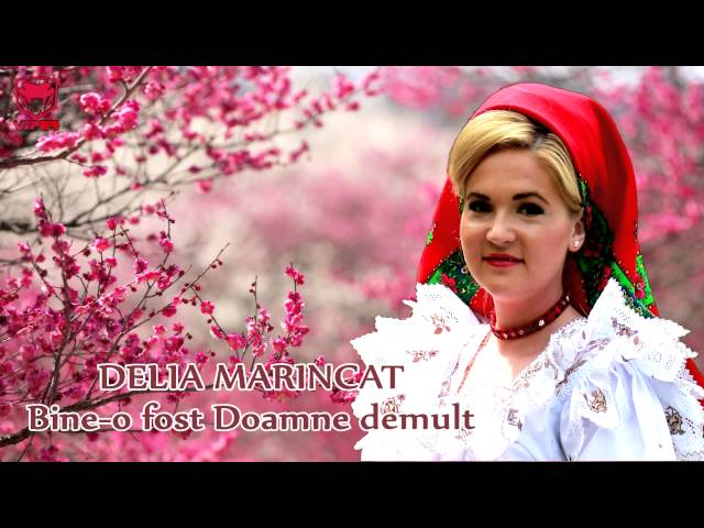 Delia Marincat - Bine-o fost Doamne demult