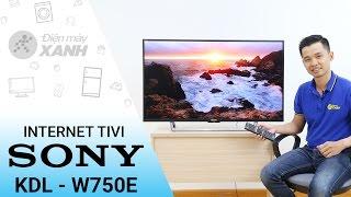 Đánh giá dòng tivi Sony KDL- W750E - Tuyệt tác công nghệ từ Sony