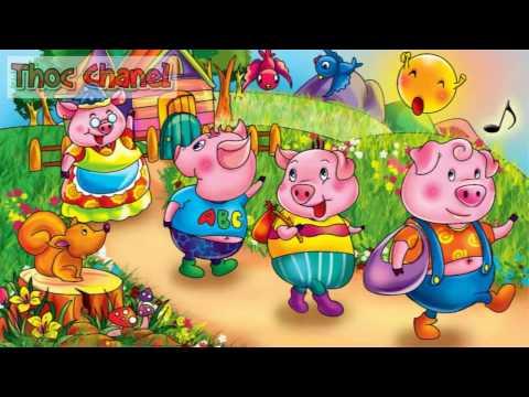 Truyện cổ tích - Ba chú lợn con - Thoc Chanel