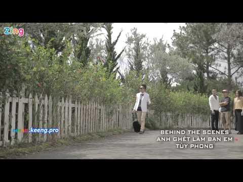 Tuy Phong -- Anh Ghet Lam Ban Em Behind The Scenes