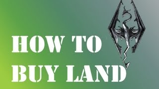 How To Buy Land: Skyrim Hearthfire