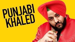 What If DJ Khaled Was Punjabi