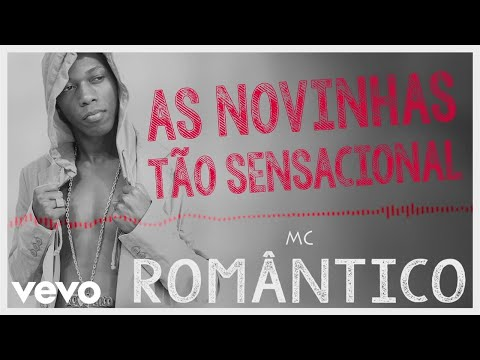 Mc Romântico - As Novinha Tão Sensacional (Pseudo Vídeo)