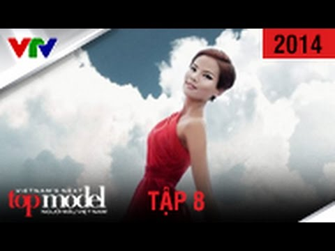 VIETNAM'S NEXT TOP MODEL 2014 | TẬP 8 | FULL HD