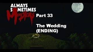 Let's Play Always Sometimes Monsters Part 33 - The Wedding (ENDING)