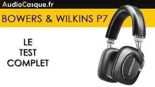 [Bowers Wilkins P7 - Test complet | Casque hautes performance...] Video