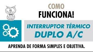 COMO FUNCIONA – Interruptor Térmico Duplo 767