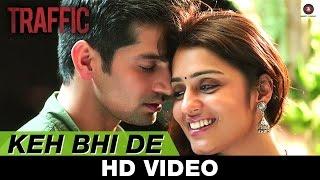 keh bhi de song, traffic movie, bollywood movies
