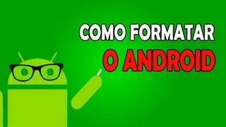 Como Formatar O Android Tutorial #4