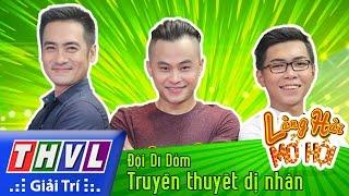 THVL | Làng hài mở hội - Tập 24: Truyền thuyết dị nhân - Đội Dí Dỏm