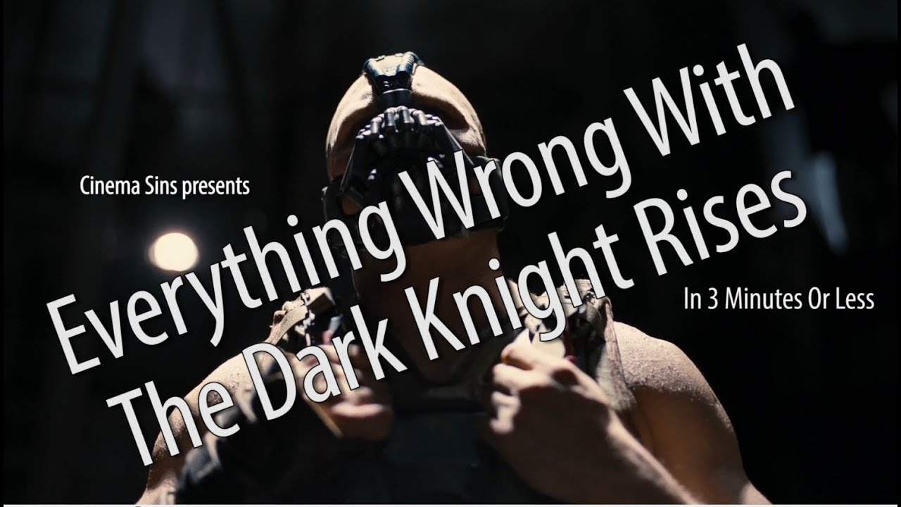 Everything Wrong With The Dark Knight Rises In 3 Minutes Or Less ...