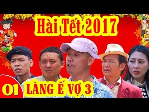 Hài Tết 2017 | Làng ế Vợ Phần 3 - Tập 1 | Phim Hài Tết Mới Hay Nhất 2017