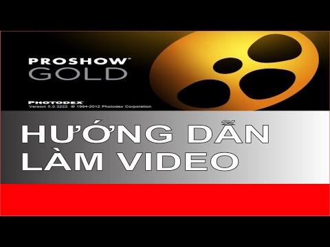 Hướng dẫn làm Video bằng proshow gold