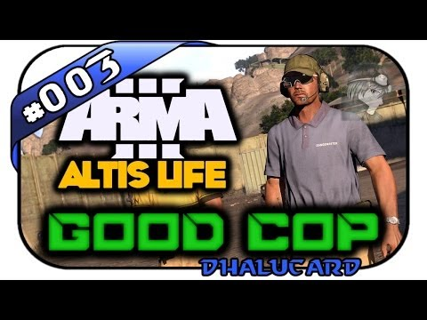 Arma 3 Altis Life Good Cop #003 - Auf Streife - Let's Play Arma 3 - Deutsch German