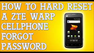Forgot Password ZTE Warp How To Hard Reset