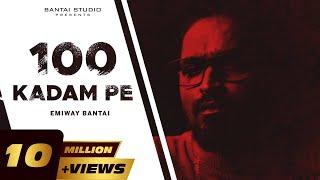 100 KADAM PE Emiway Bantai Ft Pendo46 Video HD Download New Video HD