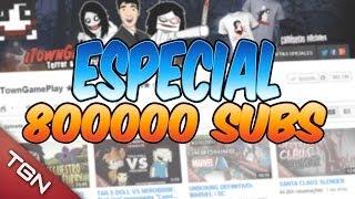 ESPECIAL 800000 SUSCRIPTORES: GRACIAS
