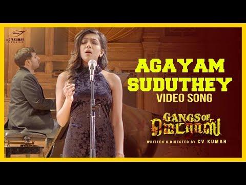 Agayam Suduthey Video Song - Gangs Of Madras - C V Kumar - Hari Dafusia - Ashok, Priyanka Ruth