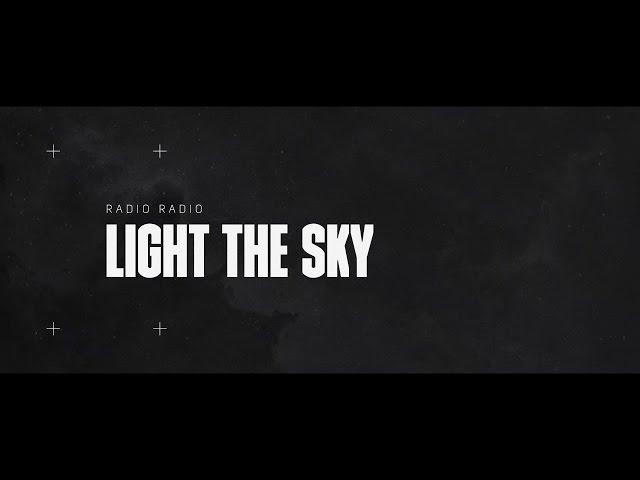 Radio Radio présente un clip poétique pour la chanson «Light the Sky»