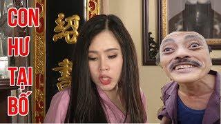 Phim hài 2018 - CON HƯ TẠI BỐ  - Phim hài mới nhất - Phim hài hay nhất 2018 - Trung ruồi 2018