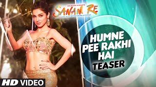 Humne Pee Rakhi Hai Song, SANAM RE movie, Item song in SANAM RE