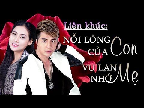 Liên khúc NỖI LÒNG CỦA CON, VU LAN NHỚ ME - LÂM CHẤN KHANG FT NGỌC HÂN