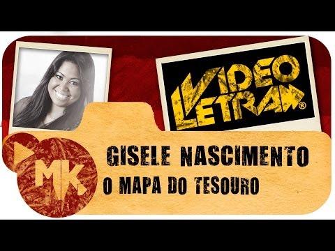 Gisele Nascimento - O MAPA DO TESOURO - Vídeo da LETRA Oficial HD MK Music (VideoLETRA®)